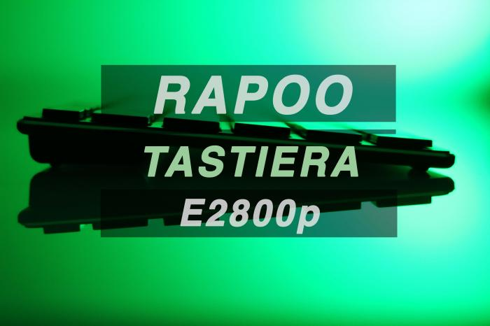 Tastiera Wireless Rapoo E2800p - La recensione di Best-Tech.it