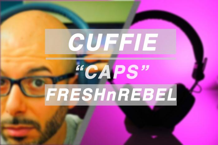 Fresh 'n Rebel CAPS, cuffie di buona qualità a prezzo basso? Si può. - La recensione di Best-Tech.it