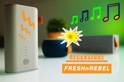 Fresh 'n Rebel, Rockbox Speaker e PowerBank eleganti e ribelli!!! - La recensione di Best-Tech.it